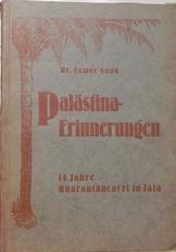 Palastina-Erinnerungen..14 Jahre Quarantanearzt in Jafa.