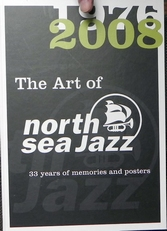 The Art of North Sea Jazz , 33 years of memories and posters