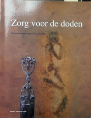 Zorg voor de doden : vijfduizend jaar begraven in Drenthe