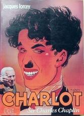 Charlot: Ou, Sir Charles Chaplin.