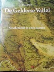 De Gelderse Vallei .Geschiedenis in oude kaarten