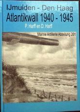 Atlantikwall 1940-1945. IJmuiden - Den Haag,