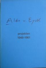 Aldo v. Eyck Projekten 1948-1961