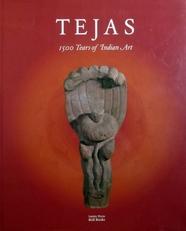 Tejas. Eternal Energy. 1500 Years of Indian Art.