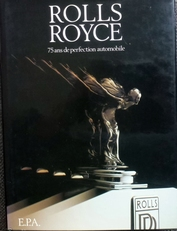 Rolls-Royce.75 ans de perfection automobile.