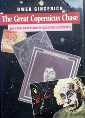 The Great Copernicus Chase, Adventures in Astronomical histo