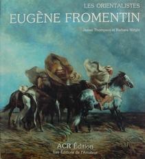 La vie et L'oeuvre D'Eugene Fromentin