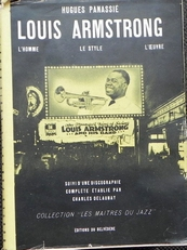 Louis Armstrong. L'homme, le style, l'oeuvre.