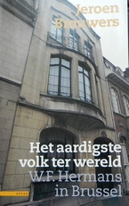 Het aardigste volk ter wereld / W.F. Hermans in Brussel etc.