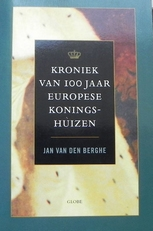 Kroniek van 100 jaar Europese koningshuizen.