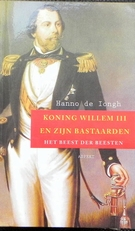 Koning Willem III en zijn bastaarden - het beest der beesten