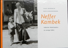 Neffer Kambek / Indische Nederlanders in roerige tijden.