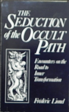 The seduction of the occult path.