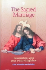 The Sacred Marriage: Conversations w Jesus and Magdalene.