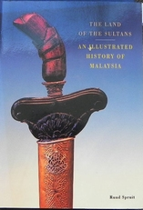 The land of the sultans, an illustrated history of Malaysia.