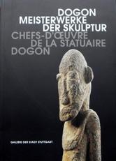 Dogon- Meisterwerke der Skulptur.