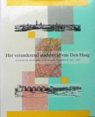 Het veranderend stadsbeeld van Den Haag.