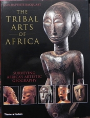 The Tribal Arts of Africa: Surveying Africa's Artistic etc.