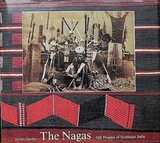 The Nagas: Hill Peoples of Northeast India : Society,etc.