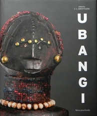 Ubangi. Art and cultures from the African Heartland