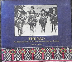 The Yao: the Mien and Mun Yao in China, Vietnam, Laos etc.