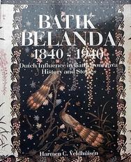 Batik Belanda 1840-1940. Dutch Influence in Batik from Jav