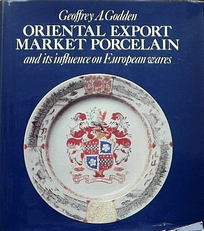 Oriental Export Market Porcelain and Its Influence