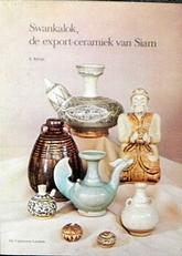 Swankalok. de export-ceramiek van Siam.