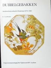 Dubbelgebakken: aardewerknijverheid in Nederland.